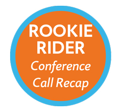 Rookie Rider Conference Call Recap 2014